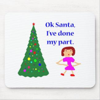 Ok Santa I ve done my part Mousepads