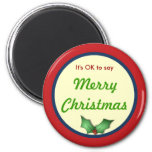 OK to Say Merry Christmas Magnet