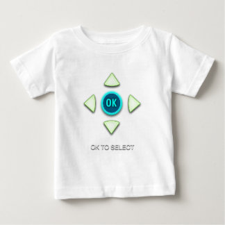 OK to Select Baby T-Shirt