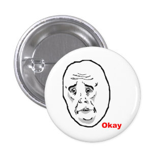 Okay Guy Rage Face Meme 3 Cm Round Badge