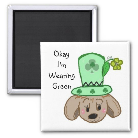 Okay I'm Wearing Green Square Magnet