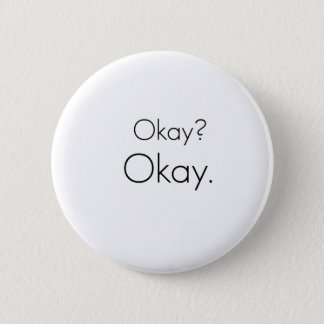 Okay? Okay. 6 Cm Round Badge