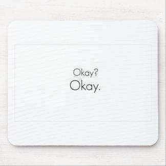 Okay? Okay. Mouse Mat