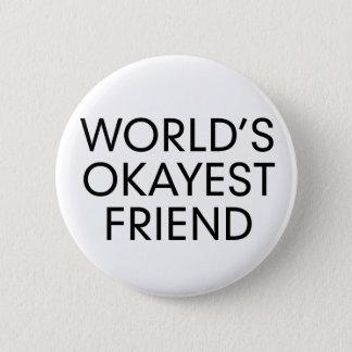 Okayest 6 Cm Round Badge