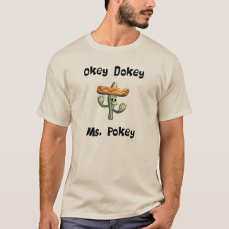 Okey Dokey Ms. Pokey (#1) T-Shirt
