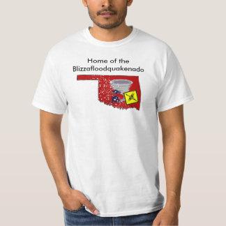 Oklahoma, Home of the Blizzafloodquakenado!! Tshirts