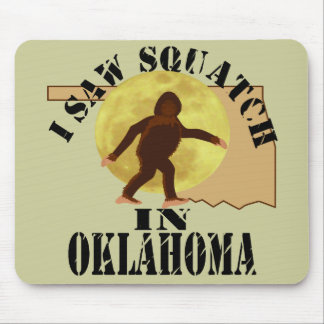 Oklahoma Sasquatch Bigfoot Spotter - I Saw Him Mouse Pad