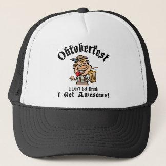 Oktoberfest I Don't Get Drunk I Get Awesome Trucker Hat