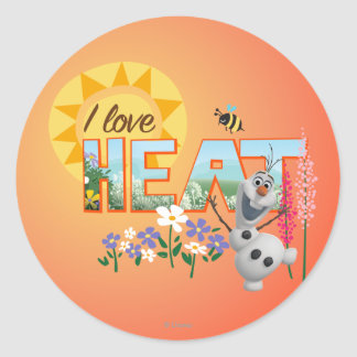 Olaf | I Love the Heat and Sunshine Round Sticker