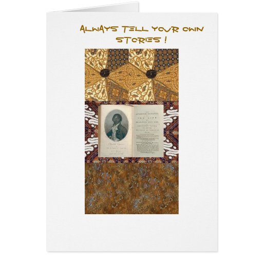 Olaudah Quiano-Always Tell Your Own Stories Card