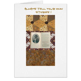 Olaudah Quiano-Always Tell Your Own Stories Greeting Card