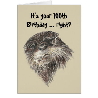 Old Age 100th Birthday Humor & Cute Otter Animal Card