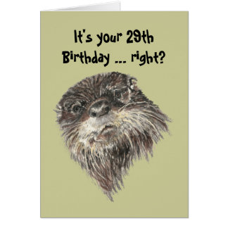 Old Age 29th Birthday Humor with Cute Otter Animal Card