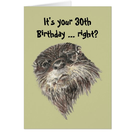 Old Age 30th Birthday Humour with Cute Otter