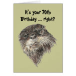Old Age 70th Birthday Humour & Cute Otter Animal Greeting Card
