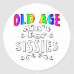 Old Age Ain't For Sissies Round Stickers