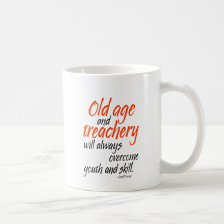 Old age and treachery will always overcome... coffee mug
