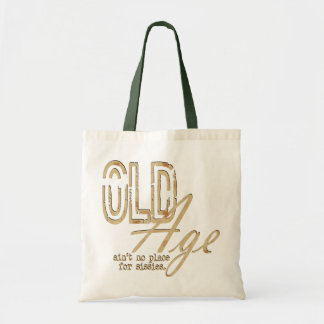 Old Age - Budget Tote
