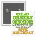 Old and Ornery 55th Birthday Gifts Button