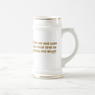 Old and Wise Funny Saying Beer Stein