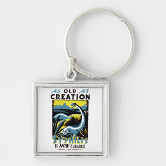 Old As Creation ~ Syphilis is Now Curable Key Ring