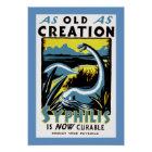 Old As Creation ~ Syphilis is now Cureable Poster