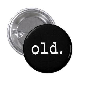 Old. 3 Cm Round Badge