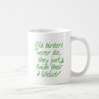 Old Birders Never Die Basic White Mug