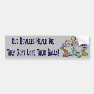 Old Bowlers Never Die Bumper Sticker