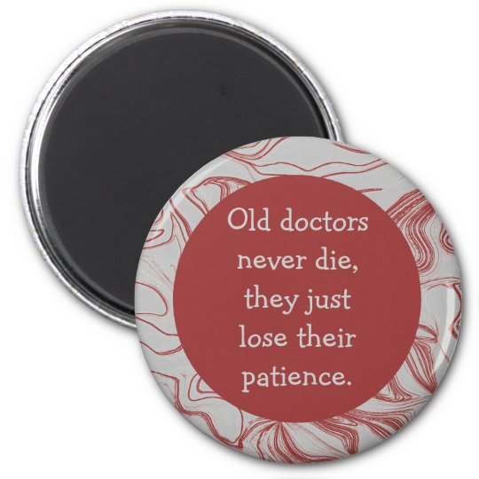 old doctors never die humour magnet