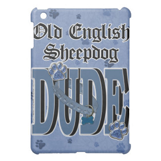 Old English Sheepdog DUDE iPad Mini Case
