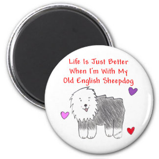 Old English Sheepdog Life Is Just Better Magnet