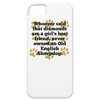 Old English Sheepdogs Are A Girl's Best Friend iPhone 5 Case