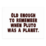 Old Enough to Remember When Pluto Was a Planet Postcard