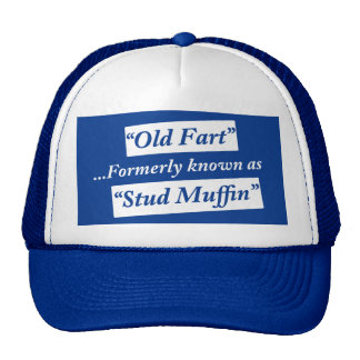 Old Fart Formerly Known as Stud Muffin Hats