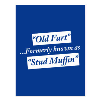 Old Fart Formerly Known as Stud Muffin Post Card