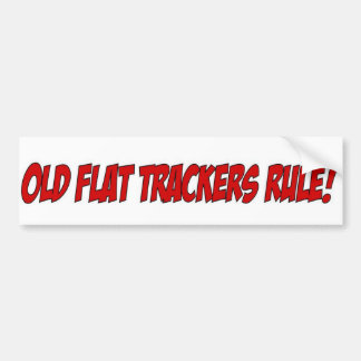 Old Flat Trackers Rule! Bumper Sticker