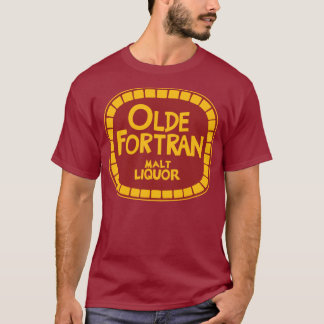 Old Fortran Malt Liquor - Olde Fortran T-Shirt