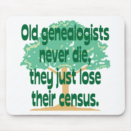 Old Genealogists Never Die Mouse Mat