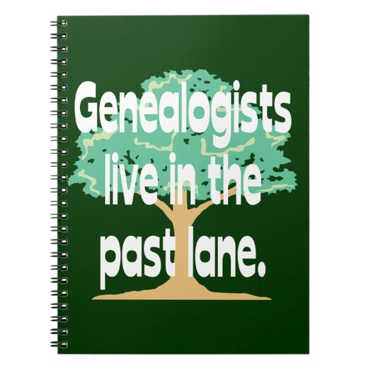 Old Genealogists Never Die Notebooks