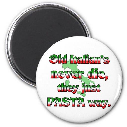 Old Italians Never Die Fridge Magnet