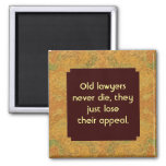 old lawyer never die humour square magnet