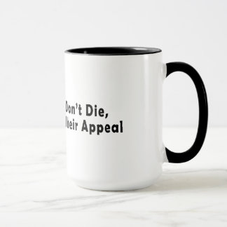 Old Lawyers Don't Die, They Just Lose Their Appeal Mug