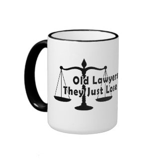 Old Lawyers Don't Die, They Just Lose Their Appeal Mugs