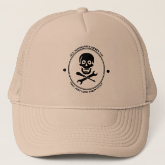 Old mechanics never die.They just lose their tools Trucker Hat