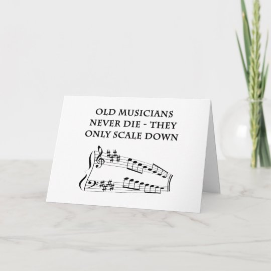 Old Musicians Never Die Birthday Card