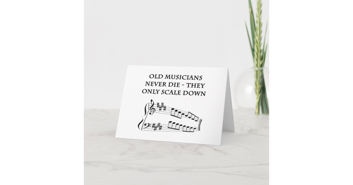 Old Musicians Never Die Birthday Card