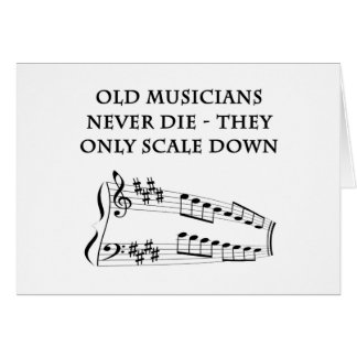 """Old musicians never die"" birthday card"