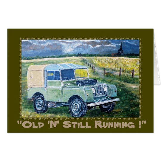 """""""Old 'N' Still Running~ Greetings Card"""