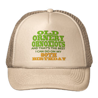 Old Ornery Obnoxious 80th Birthday Gifts Cap
